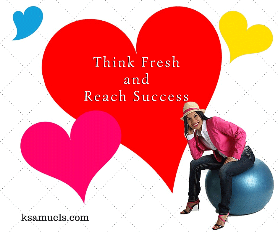 Think Fresh and Reach Success